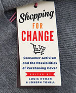 Icon of the event Shopping for Change: Consumer Activism and the Possibilities of Purchasing Power