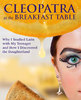 Icon of the event Cleopatra at the Breakfast Table