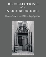 Icon of the event Recollections of a Neighbourhood : Huron-Sussex from UTS to Stop Spadina