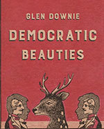 Icon of the event Glen Downie, poet:  Democratic Beauties