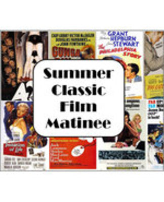 Icon of the event Summer Classic Film Matinee
